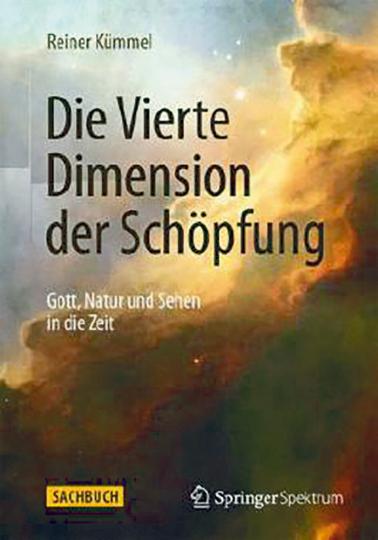 Die Vierte Dimension der Schöpfung. Gott, Natur und Sehen in die Zeit