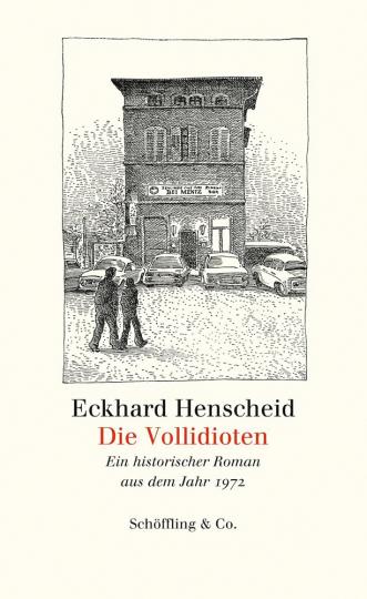 Die Vollidioten. Ein historischer Roman aus dem Jahr 1972.