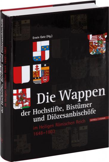 Die Wappen der Diözesanbischöfe im Heiligen Römischen Reich 1648 bis 1803