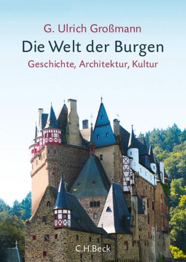 Die Welt der Burgen. Geschichte, Architektur, Kultur.
