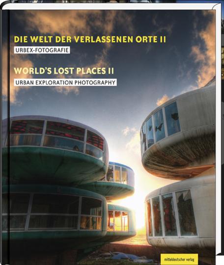 Die Welt der verlassenen Orte II. Urbex-Fotografie.