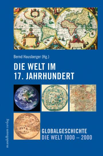 Die Welt im 17. Jahrhundert. Globalgeschichte. Die Welt 1000-2000.