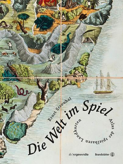 Die Welt im Spiel. Atlas der spielbaren Landkarten.