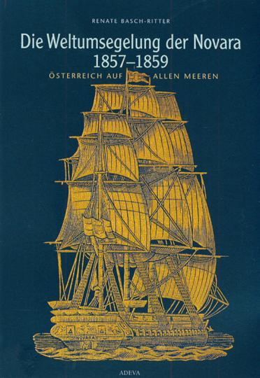 Die Weltumsegelung der Novara 1857-1859.