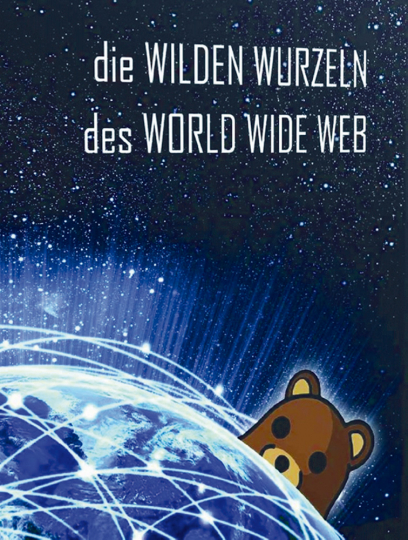 Die wilden Wurzeln des World Wide Web DVD