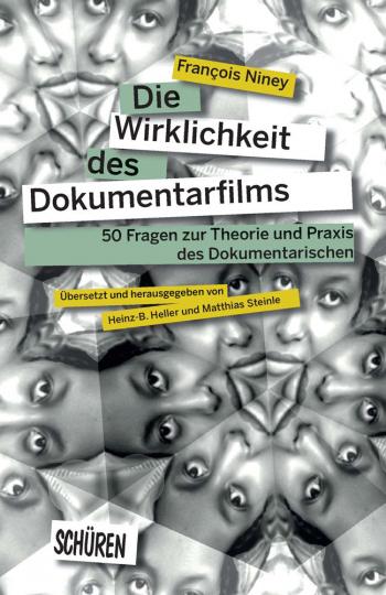 Die Wirklichkeit des Dokumentarfilms. 50 Fragen zur Theorie und Praxis des Dokumentarischen.