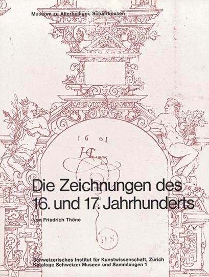 Die Zeichnungen des 16. und 17. Jahrhunderts.