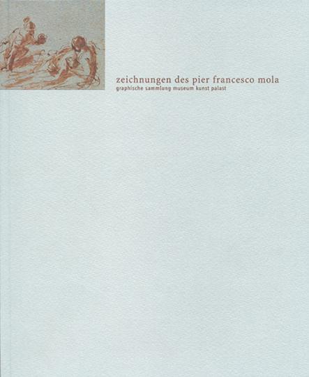 Die Zeichnungen des Pier Franceso Mola und seines Kreises.