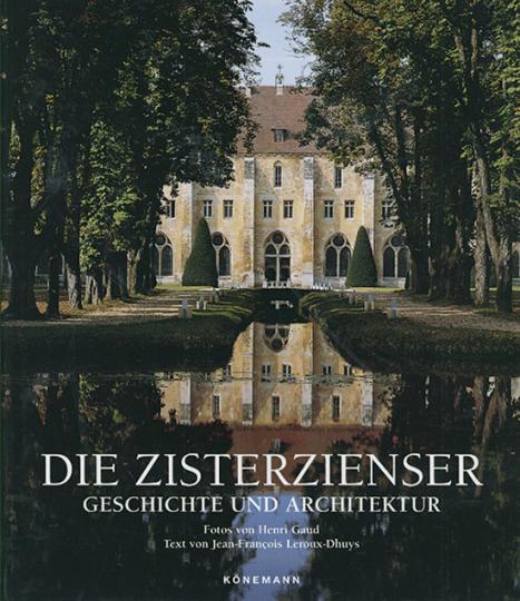 Die Zisterzienser - Geschichte und Architektur.
