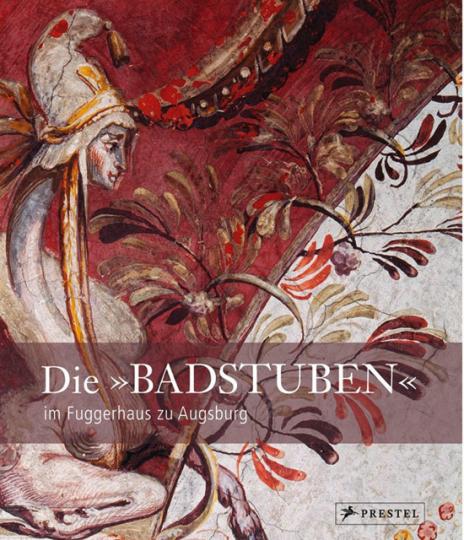 Die »Badstuben« im Fuggerhaus zu Augsburg.