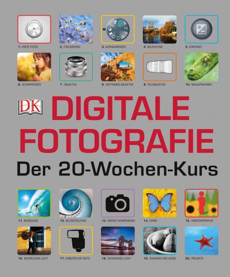 Digitale Fotografie - Der 20-Wochen-Kurs.