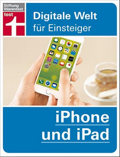 Digitale Welt für Einsteiger - iPhone und iPad