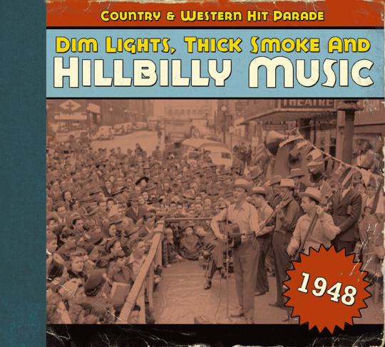 Dim Lights, Thick Smoke & Hillbilly Music 1948. CD.