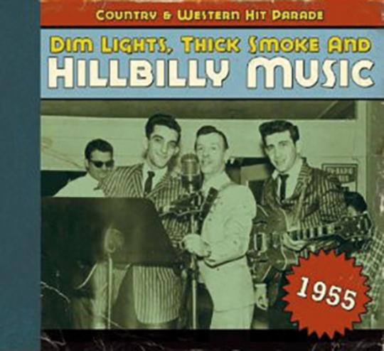 Dim Lights, Thick Smoke & Hillbilly Music 1955. CD.