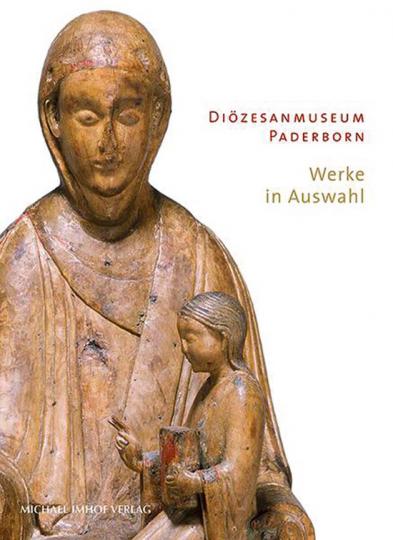 Diözesanmuseum Paderborn. Werke in Auswahl.