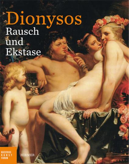 Dionysos. Rausch und Ekstase.