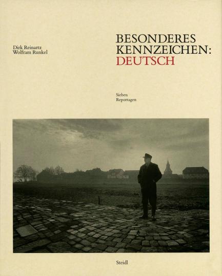 Dirk Reinartz & Wolfram Runkel. Besonderes Kennzeichen: Deutsch. Sieben Reportagen.