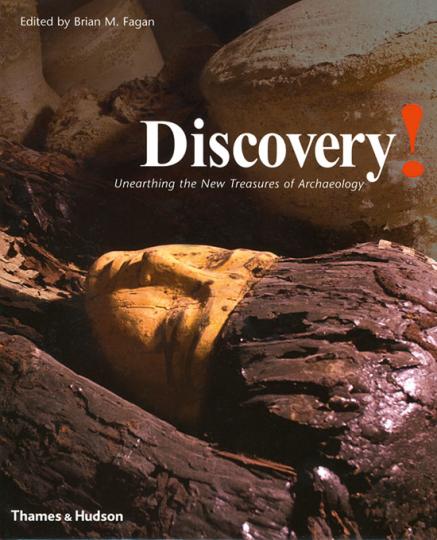 Discovery! Neue archäologische Schätze ans Licht gebracht. Unearthing the New Treasures of Archaeology.