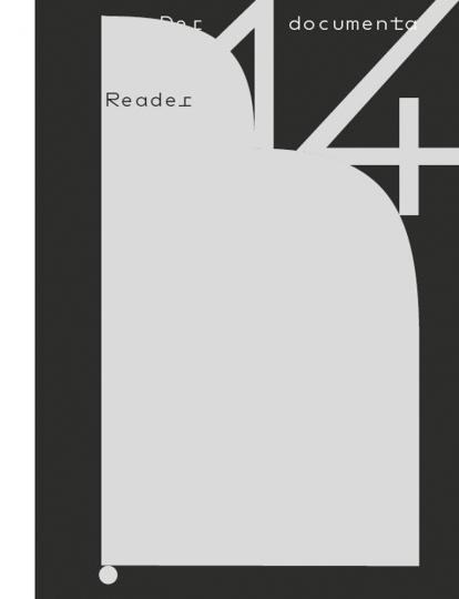 documenta 14. Reader Athen und Kassel 2017.