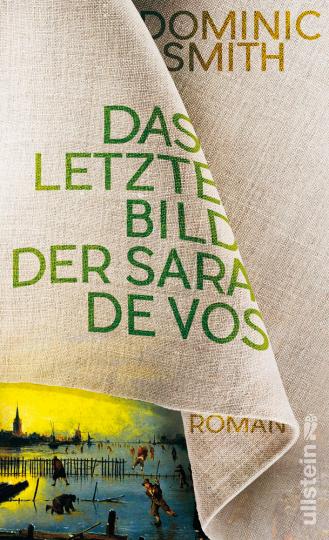 Dominic Smith. Das letzte Bild der Sara de Vos. Roman.