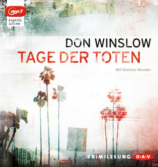 Don Winslow. Tage der Toten. 4 mp3-CDs.