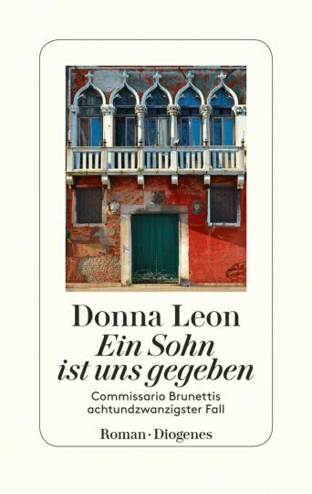 Donna Leon. Ein Sohn ist uns gegeben. Roman.