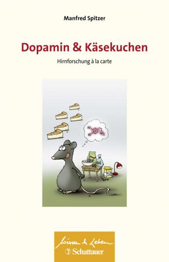 Dopamin und Käsekuchen. Hirnforschung à la carte.