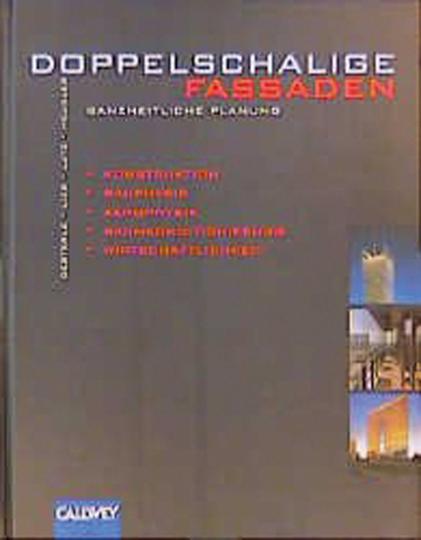 Doppelschalige Fassaden. Ganzheitliche Planung. Fassadenkonstruktion, Bauphysik, Aerophysik, Raumkonditionierung