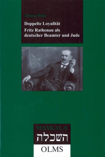 Doppelte Loyalität - Fritz Rathenau als deutscher Beamter und Jude