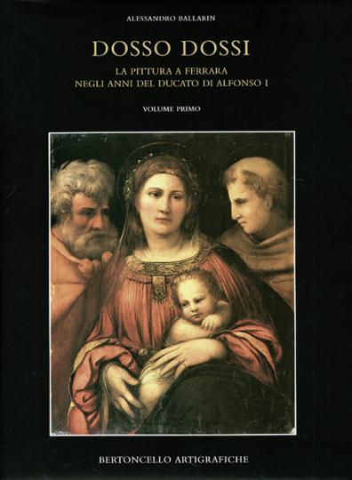 Dosso Dossi - La pittura a Ferrara negli anni del Ducato di Alfonso I (2 Bände)