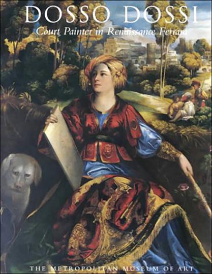 Dosso Dossi. Court Painter in Ranissance Ferrara.
