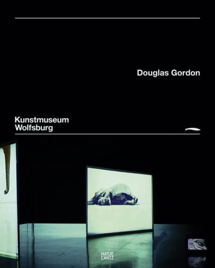 Douglas Gordon - Between Darkness and Light. Werke 1993-2006.