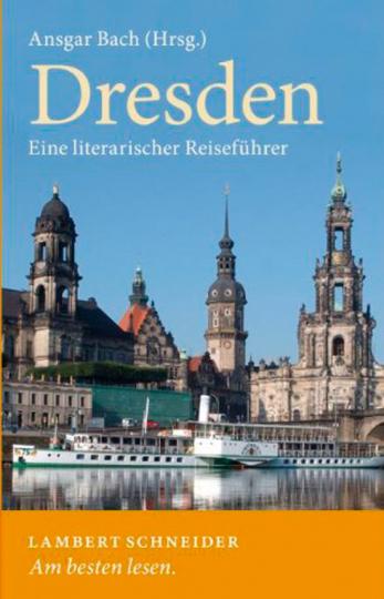 Dresden. Ein literarischer Reiseführer.