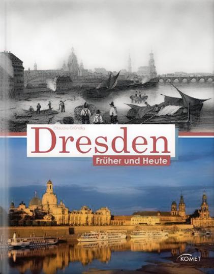 Dresden. Früher und Heute.
