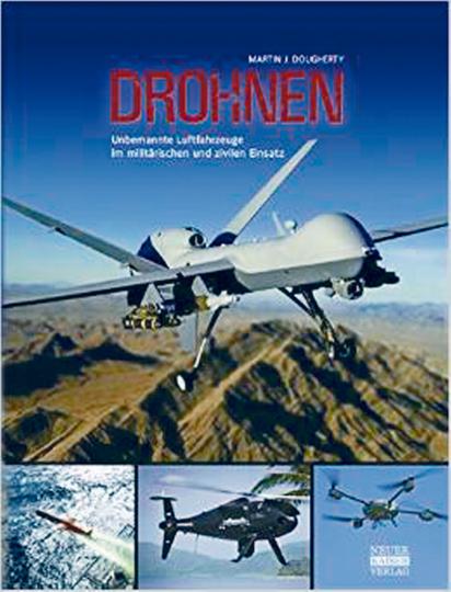 Drohnen - Unbemannte Luftfahrzeuge im militärischen und zivilen Einsatz