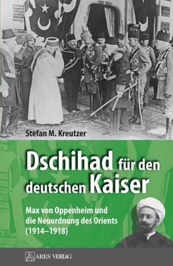 Dschihad für den deutschen Kaiser.