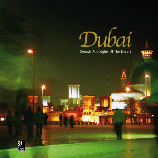 Dubai. Sounds and sights of the desert.