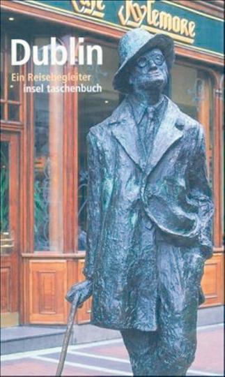 Dublin - Ein Reisebegleiter