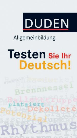 Duden Allgemeinbildung - Testen Sie Ihr Deutsch!