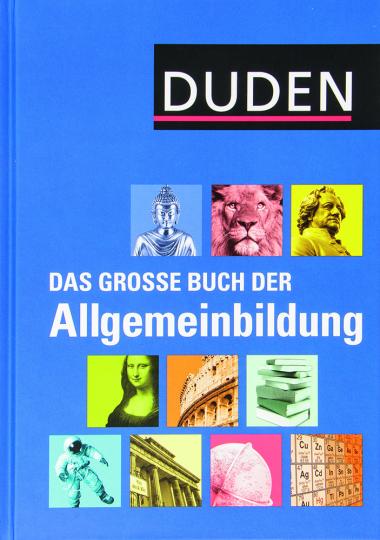 Duden. Das große Buch der Allgemeinbildung.