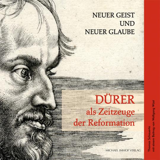 Dürer als Zeitzeuge der Reformation. Neuer Geist und neuer Glaube.
