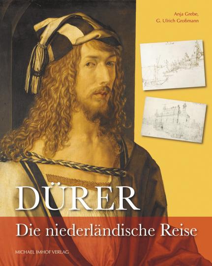 Dürer. Die niederländische Reise.