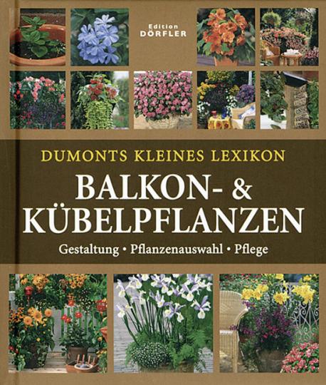 Dumonts kleines Lexikon Balkon- und Kübelpflanzen.