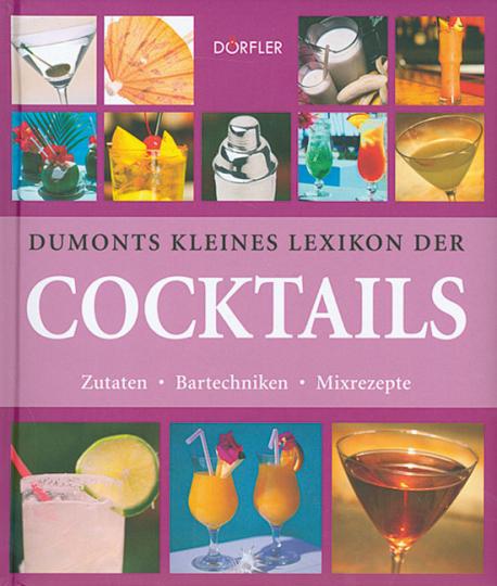 Dumonts kleines Lexikon der Cocktails.