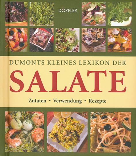 Dumonts kleines Lexikon der Salate.