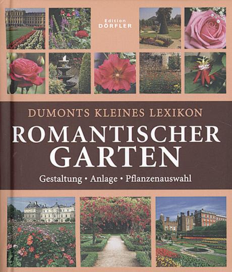 Dumonts kleines Lexikon Romantischer Garten.
