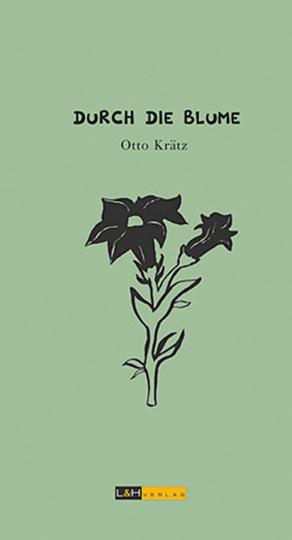 Durch die Blume. Anekdotisches und Informatives aus der Welt der Gärten und Pflanzen.