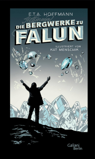 E.T.A. Hoffmann. Die Bergwerke zu Falun. Illustrierte Ausgabe.
