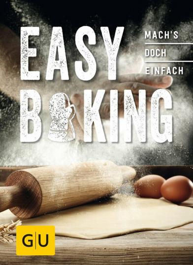 Easy Baking - Mach´s doch einfach!