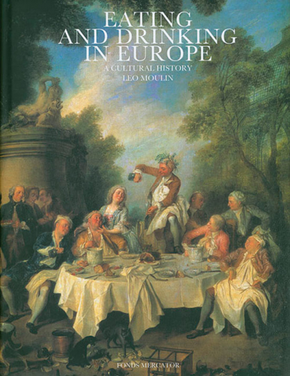 Eating and Drinking in Europe. A Cultural History.